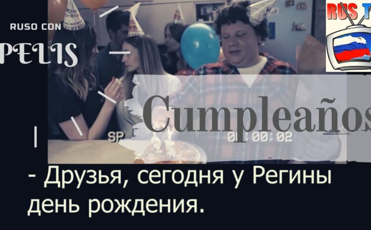 RusTV: С днём рождения. (Feliz cumpleaños)